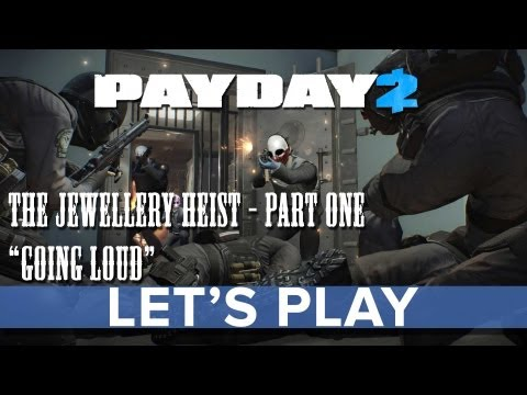 Payday 2 - Let's Play - Jewellery Heist Part 1 - Eurogamer