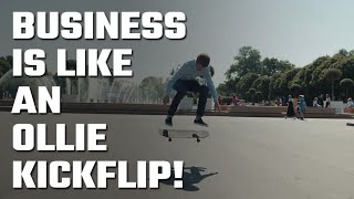 🙃 How Business (and life) is like an Ollie Kick-Flip...