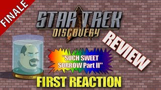 Star Trek Discovery - Such Sweet Sorrow Part 2 - First Reaction / Review - SPOILERS