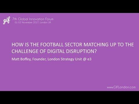 Football sector and the challenge of digital disruption | Matt Boffey, e3 | GIFLondon 2017