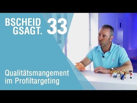 Bscheid gsagt - Folge 33: Qualitätsmanagement im Profiltargeting