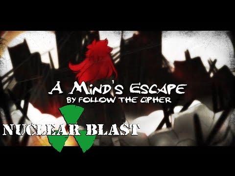 FOLLOW THE CIPHER - A Mind's Escape (OFFICIAL LYRIC VIDEO)