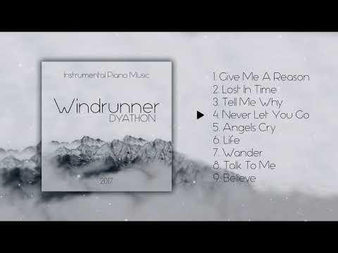DYATHON - Windrunner [Full Album][Instrumental Piano Music]