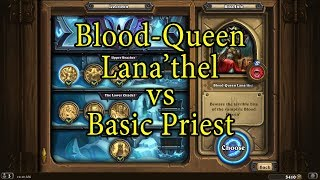 Hearthstone: Blood-Queen Lana'thel with a Basic Priest Deck