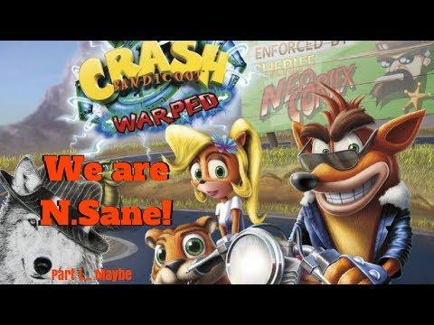 Crash N.Sane Trilogy|Warped: We are N.Sane!