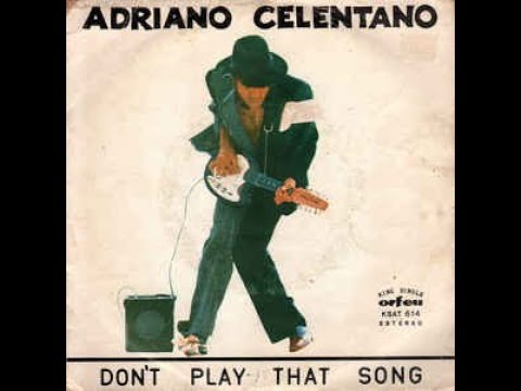 Adriano Celentano - Don't play that song ... (audio original)