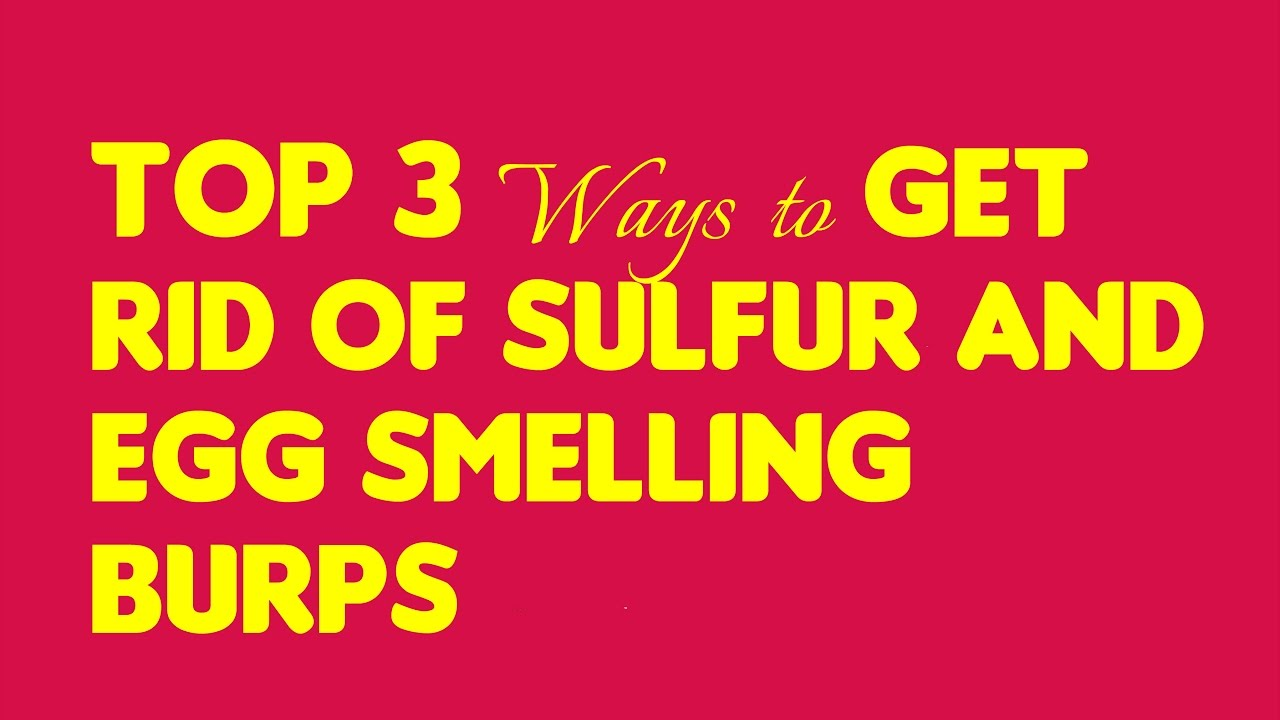 How to Get Rid of Sulfur Burps: 7 Ways - healthline.com