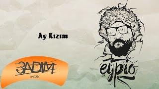 Eypio - #Ay Kızım (Official Audio) Video