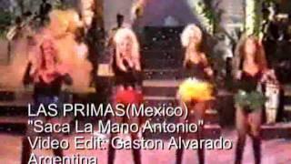 LAS PRIMAS(Mexico)  Saca La Mano Antonio