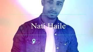 Ethiopian Music Nati Haile  Yetayshalwey -  Official Music Video   New Ethiopian Music 2016