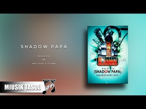 Ragga Siai - Shadow Papa (ft. Wee Leafy & Le'Own)