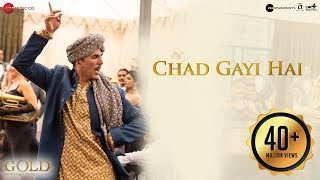 Chad Gayi Hai (Video Song) | Gold (2018)