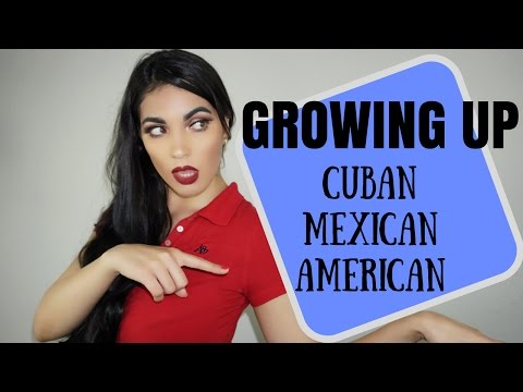 Growing Up Cuban-Mexican American