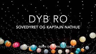 Dyb Ro Kids - Sovedyret og Kaptajn Nathue