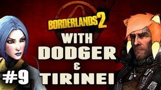 Borderlands 2 w/ Dodger & Tirinei Episode 9