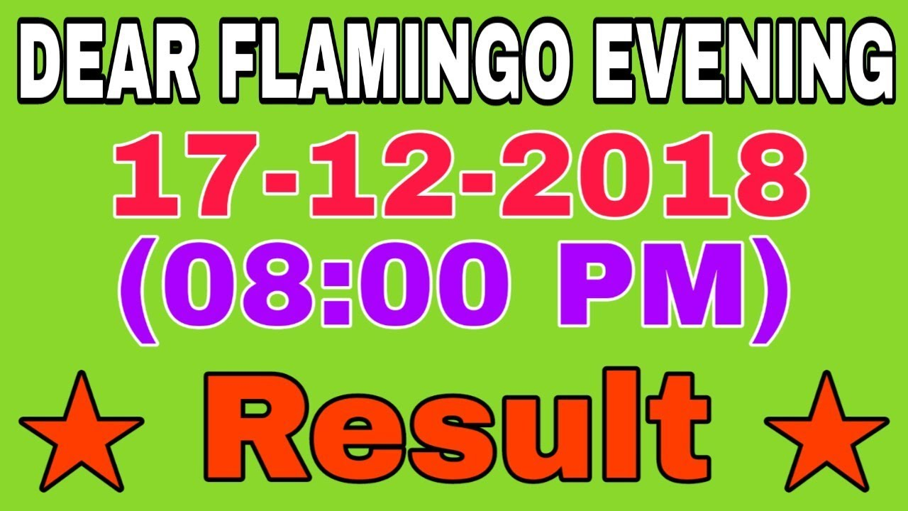 17-12-2018 (8PM ) DEAR FLAMINGO EVENING RESULT