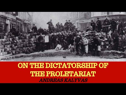 """On The Dictatorship Of The Proletariat"" With Andreas Kalyvas"