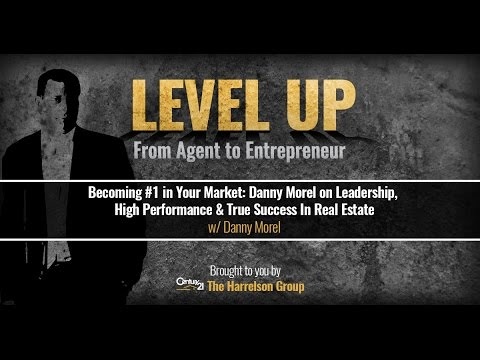 Becoming #1 in Your Market: Danny Morel on Leadership, High Performance & True Success
