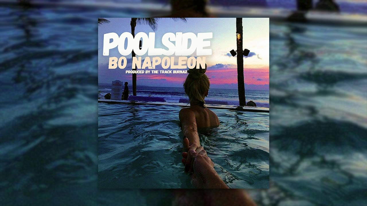 Download Bo Napoleon - Poolside (Official Audio)