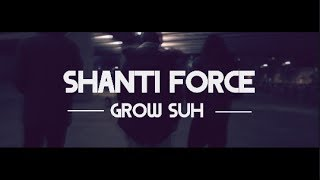 Shanti Force - Grow Suh (Music Video) UKDTV @shantiforce @ukdtvonline