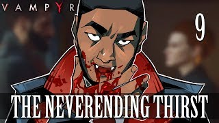 [9] The Neverending Thirst (Let's Play Vampyr w/ GaLm)