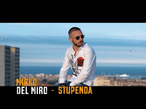 Mirko Del Miro - Stupenda (Ufficiale 2019)