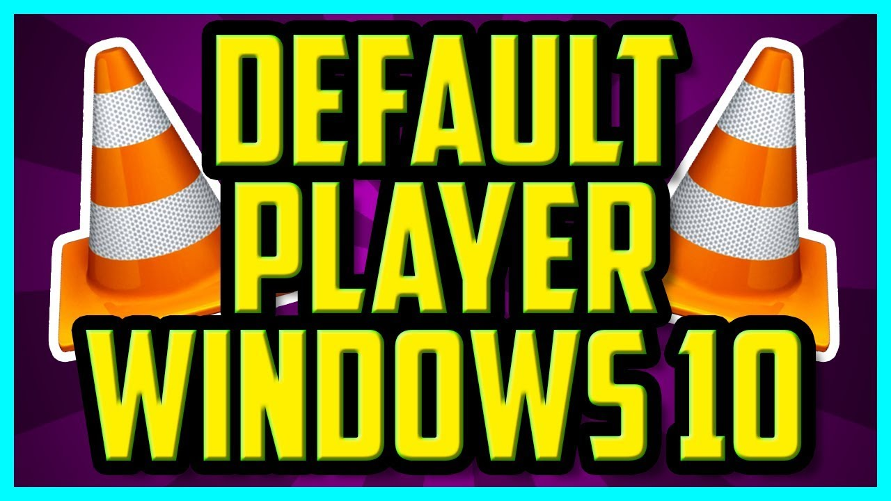 How To Set VLC As Default Player Windows 10 (QUICK) - How To Make VLC  Default Video Player 2018