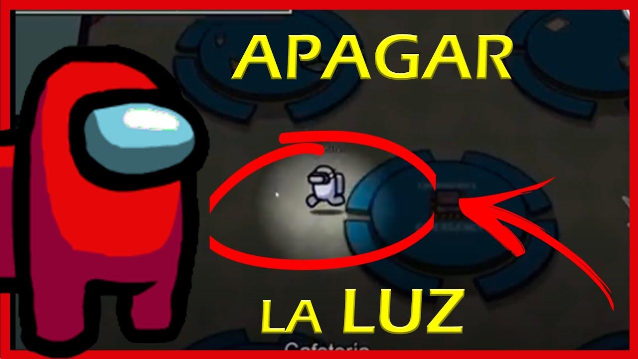 Cómo Apagar La Luz En Among Us Por Qué No Se Apaga La Luz Fácil Sabotaje Youtube