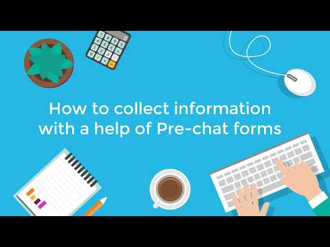 How to set up pre-chat forms and collect information from your chat visitors.