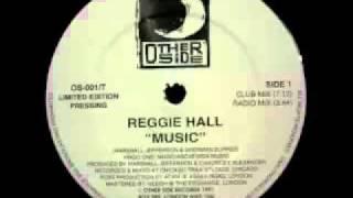 Reggie Hall - Music (Club Mix)