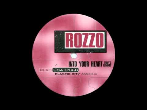 Rozzo - Into Your Heart (Terry Lee Brown's Hearty Remix) [Plastic City America, 1998]