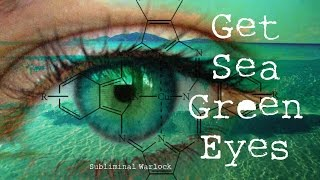 Get sea green eyes blue green subliminals hypnosis biokinesis - change your eye color potion