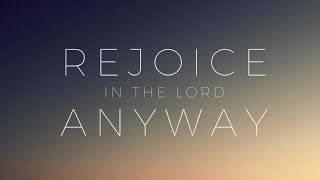 Rejoice in the Lord anyway: Wk 4 - God is for us. Romans 8: 28-39