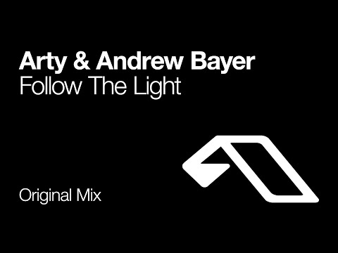 Arty & Andrew Bayer - Follow The Light