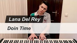 Lana Del Rey - Doin Time | Piano Cover