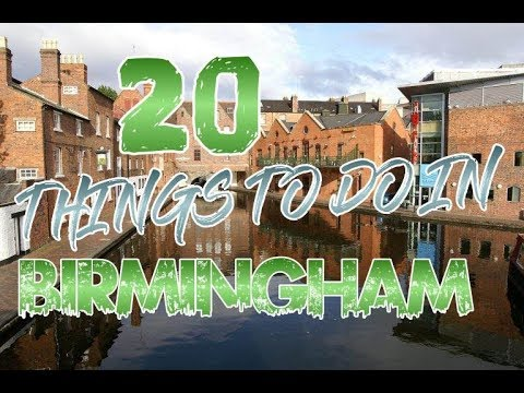 Top 20 Things To Do In Birmingham, England