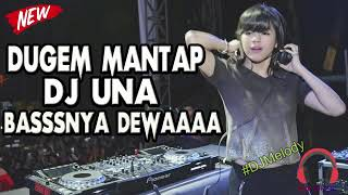DUGEM NONSTOP DJ UNA REMIX BREAKBEAT FULL BASS MANTAP JIWA