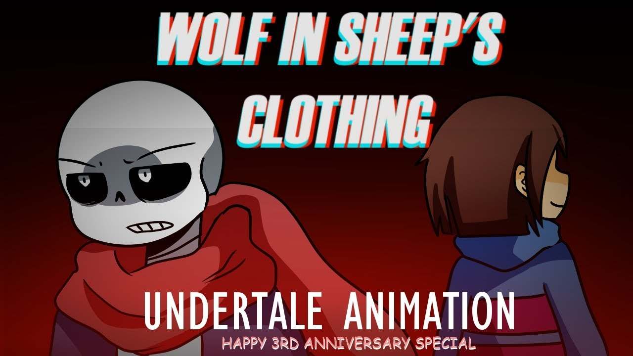 Wolf In Sheeps Clothing Undertale Animation 3rd Anniversary