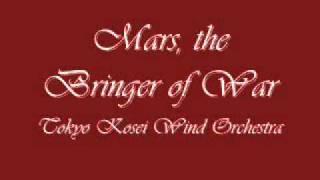 Mars, the Bringer of War. Tokyo Kosei Wind Orchestra.
