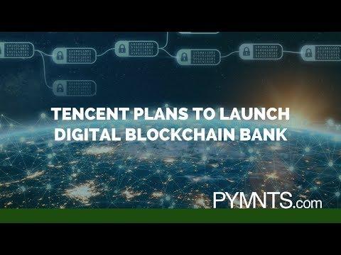 Tencent Plans To Launch Digital Blockchain Bank