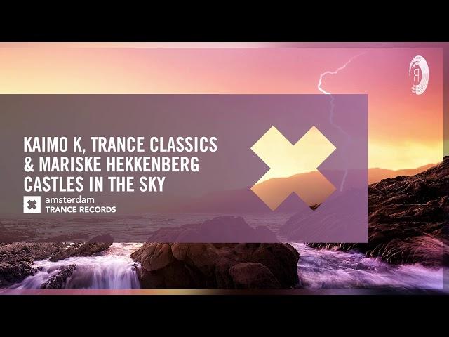 Kaimo K, Trance Classics & Mariske Hekkenberg - Castles In The Sky (ATR) + LYRICS