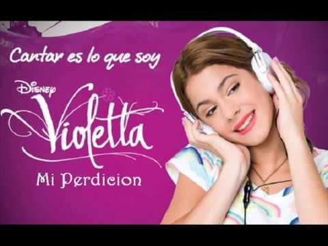 Violetta (Cantar Es Lo Que Soy)-Mi Perdicion.