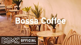 Bossa Coffee: Smooth May Jazz - Relax Coffee Time Music Instrumental to Chill Out