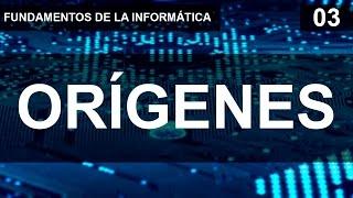 Fundamentos de la informática 03 - Orígenes.
