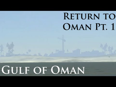 Return to Oman Event (Part 1 of 4): Gulf of Oman