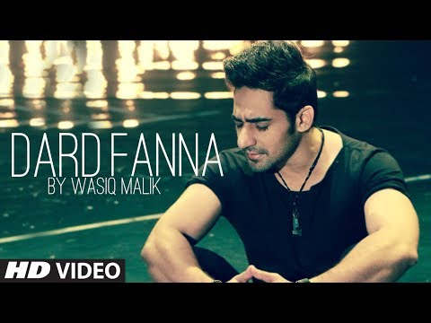 """""""Dard Fanna"""" Full Video Song    Wasiq Malik, Sahir Ali Bagga, Imran Raza"""