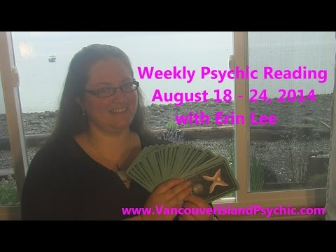 Weekly Psychic Reading, August 18 - 24, 2014, With Erin Lee