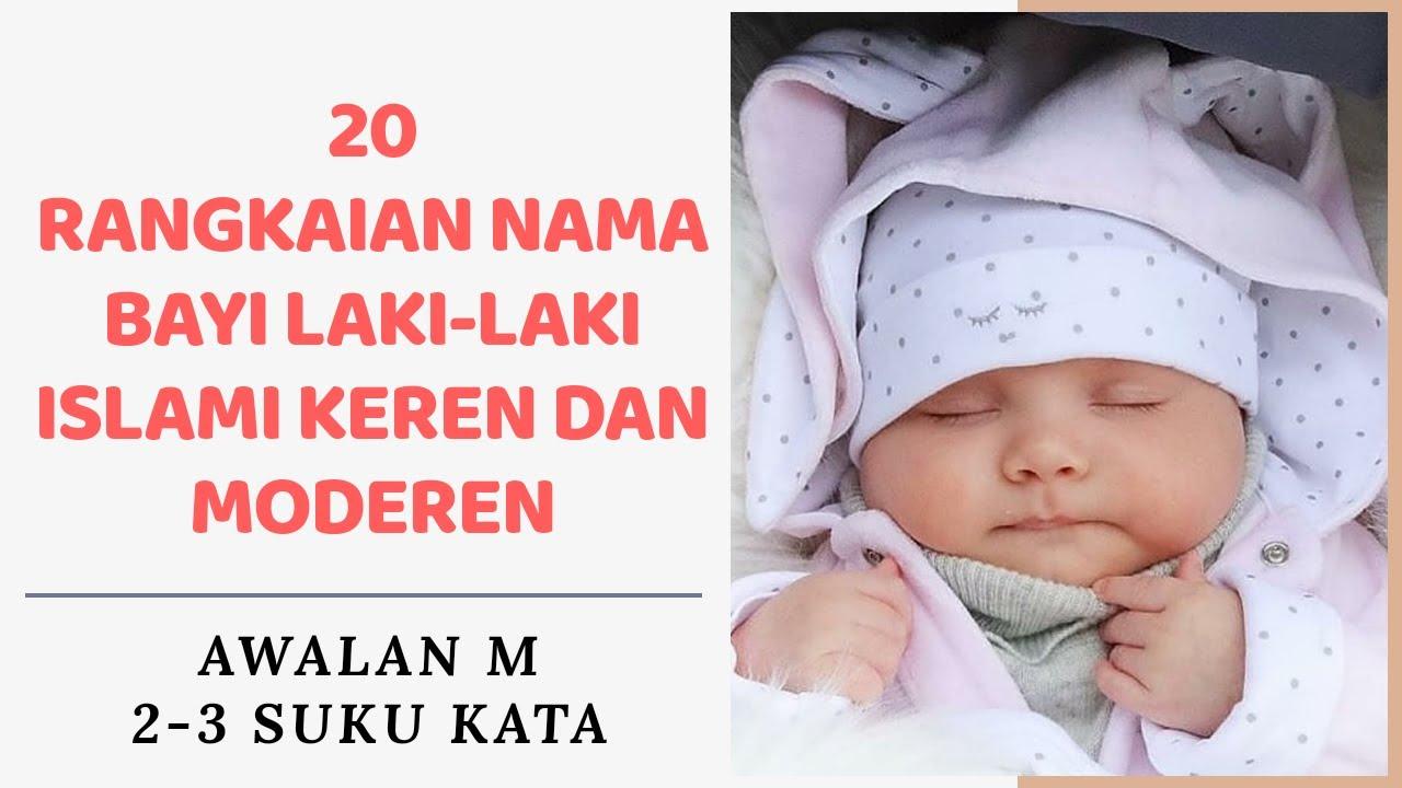 20 RANGKAIAN NAMA BAYI LAKI-LAKI ISLAMI KEREN DAN MODEREN | AWALAN M | 2-3 SUKU KATA