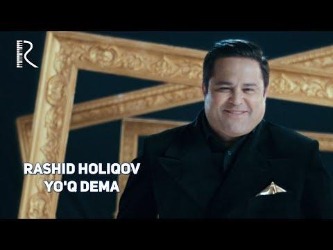 Rashid Holiqov - Yo'q dema | Рашид Холиков - Йук дема