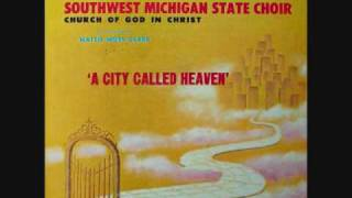 The Southwest Michigan State Choir - A City Called Heaven